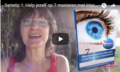 Gratis E-boek download + video TIPS – ' 7 Manieren hoe Iriscopie je leven kan veranderen'